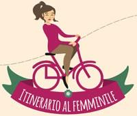 "Donne protagoniste, ""Itinerari al Femminile"""